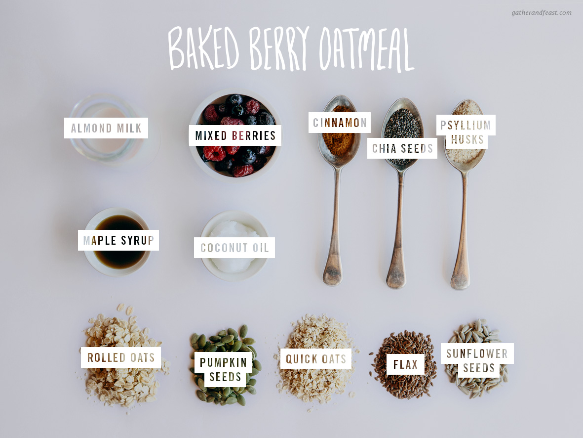 Baked Berry Oatmeal - Recipe Ingredients  |  Gather & Feast