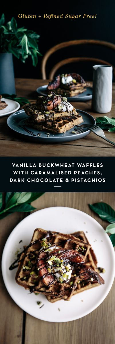 Vanilla Buckwheat Waffles with Caramalised Peaches, Dark Chocolate & Pistachios  |  Gather & Feast