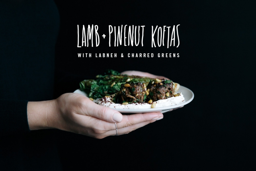 Lamb+%26+Pinenut+Koftas+with+Labneh+%26+Charred+Greens++%7C++Gather+%26+Feast