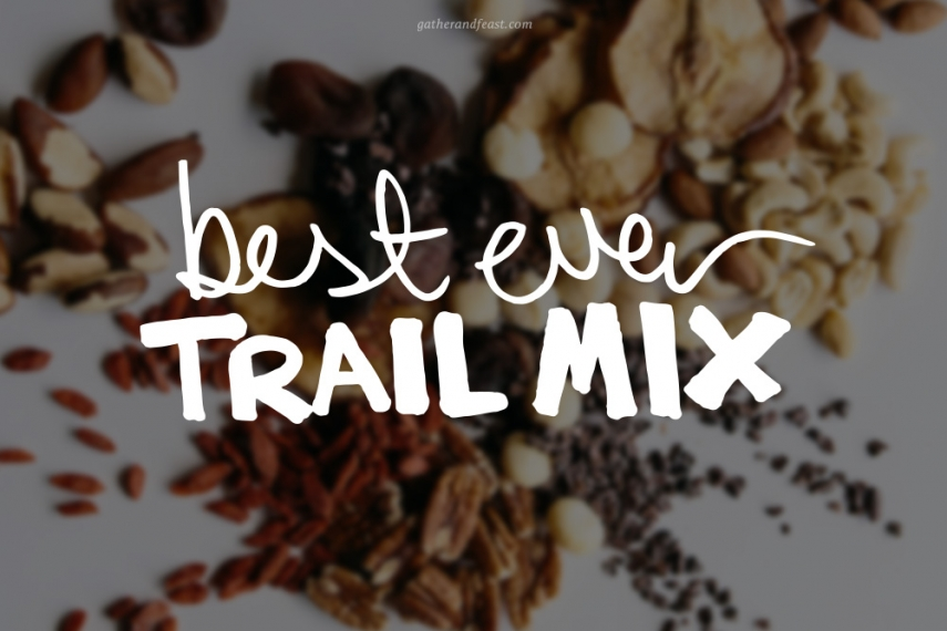 Best+Ever+Trail+Mix++%7C++Gather+%26+Feast