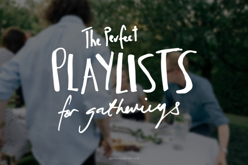The+Perfect+Playlists+for+Gatherings++%7C++Gather+%26+Feast